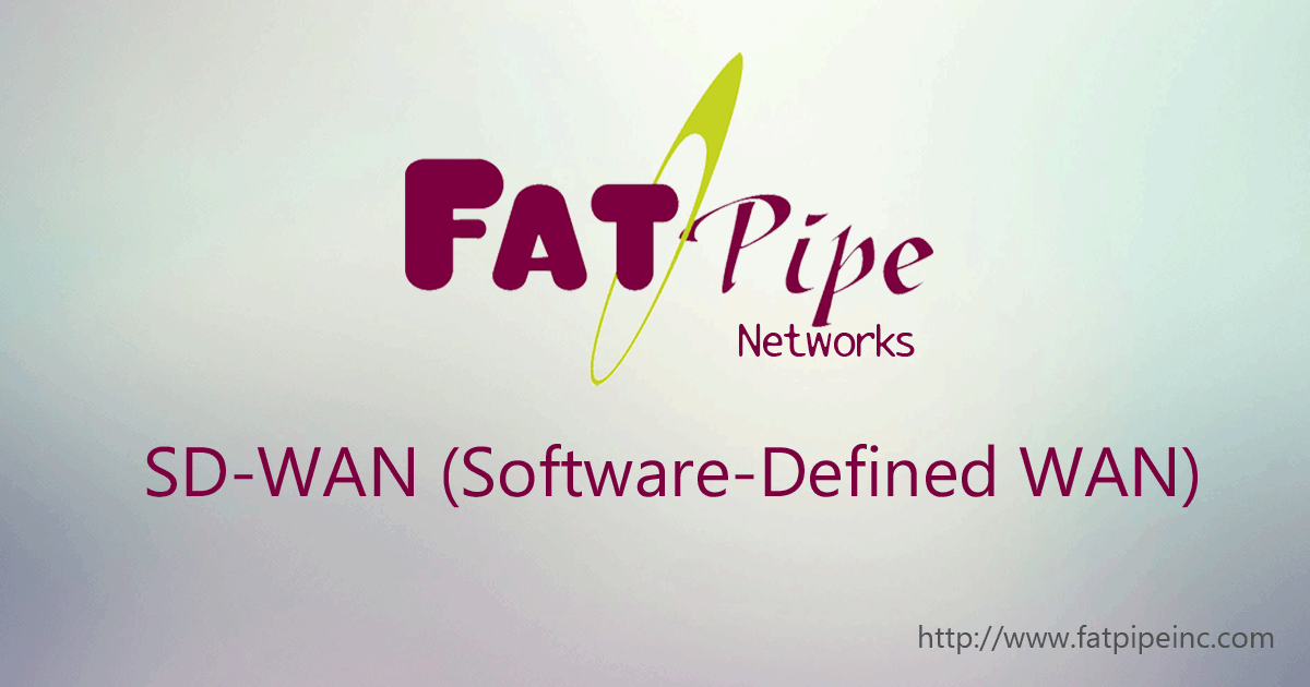 SD-WAN | Software-Defined WAN | FatPipe Networks